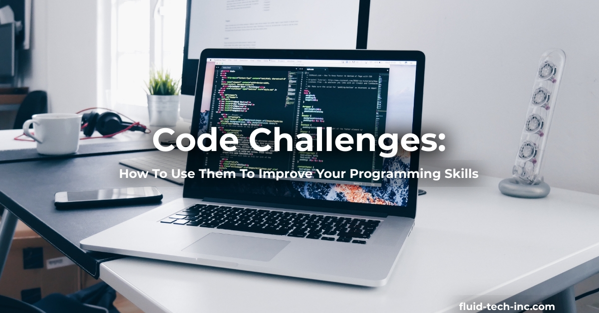 Code Challenges: How To Use Them To Improve Your Programming Skills